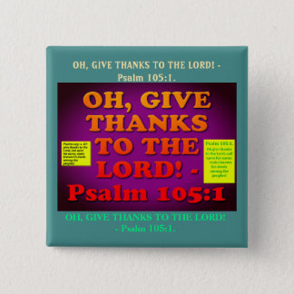 Bible verse from Psalm 105:1. 2 Inch Square Button