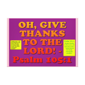 Bible verse from Psalm 105:1. Canvas Print