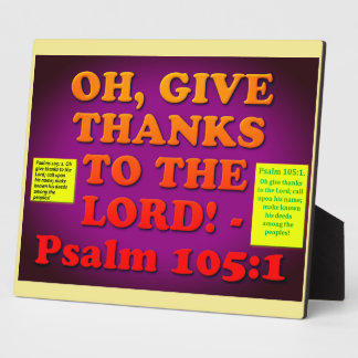 Bible verse from Psalm 105:1. Plaque