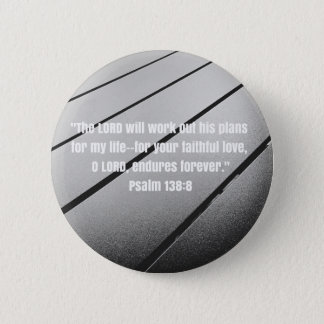 Bible Verse from Psalm 138 2 Inch Round Button