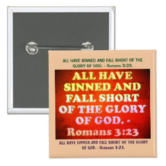 Bible verse from Romans 3:23. 2 Inch Square Button