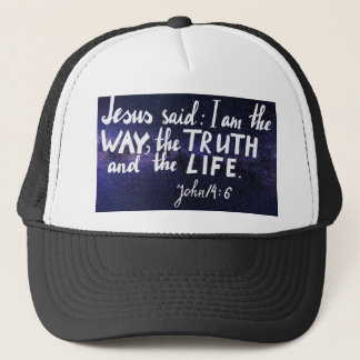 Bible verse I am the way, the truth and the life Trucker Hat