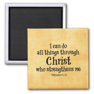 Bible Verse: I can do all things through Christ Square Magnet