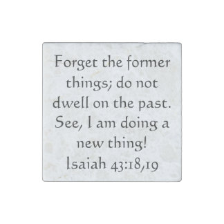 Bible verse Isaiah 43:18,19 Stone Magnets