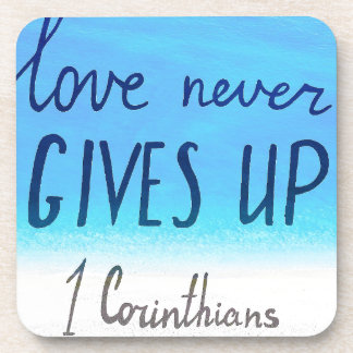 Bible verse love never gives up coaster