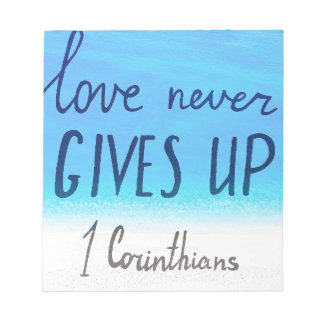 Bible verse love never gives up notepad