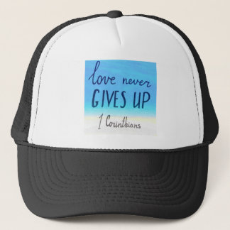 Bible verse love never gives up trucker hat