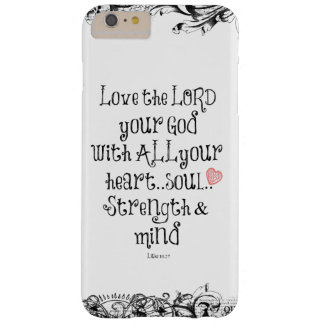 Bible Verse: Love the Lord, Heart, Soul, Strength Barely There iPhone 6 Plus Case