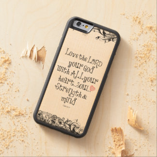 Bible Verse: Love the Lord, Heart, Soul, Strength Carved Maple iPhone 6 Bumper Case