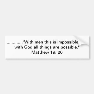 Bible verse Matthew 19:26 Bumper Sticker
