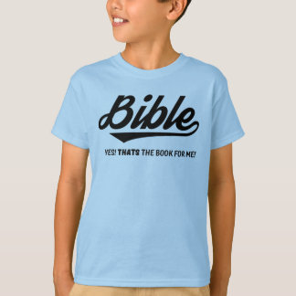 Bible YES that's the book for me Tshirt