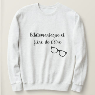 Bibliomaniaque and proud to be it sweatshirt