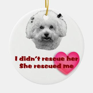 Bichon Frise Rescued Me Round Ceramic Ornament