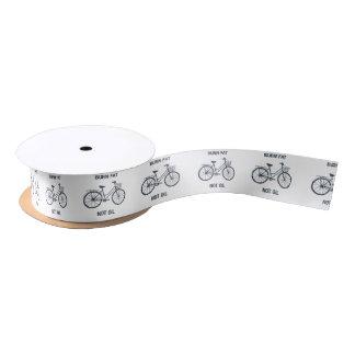 Bicycle Burn fat not oil Satin Ribbon