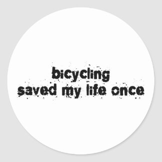 Bicycling Saved My Life Once Round Sticker