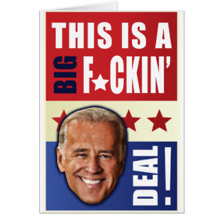Biden - This is a  Big F'n Deal! Card