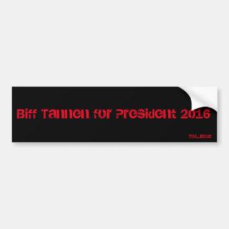 Biff Tannen for President 2016 Bumper Sitcker Bumper Sticker