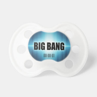 Big Bang Pacifier