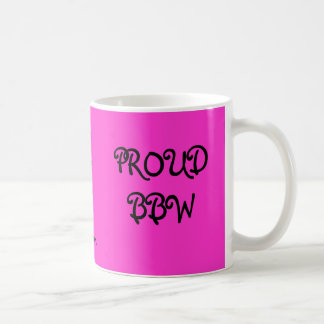 Big Beautiful Woman, PROUD BBW, s*69*m, B*B*W* Coffee Mug