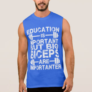Big Biceps are Importanter Than Education Shirt