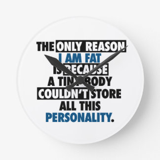 Big Body Awesome Personality Round Clock