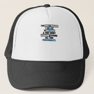 Big Body Awesome Personality Trucker Hat