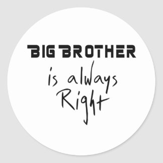 Big Brother Is Always Right Round Sticker
