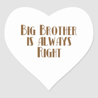 Big Brother Is Always Right Heart Stickers