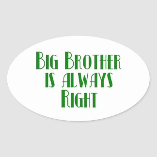 Big Brother Is Always Right Oval Sticker