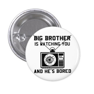 Big Brother Is Bored Buttons
