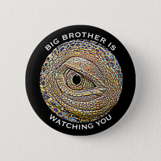 """Big Brother is Watching You"" & Lizard Eye 2 Inch Round Button"
