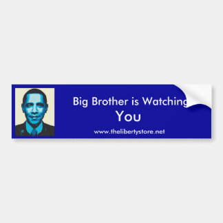 Big Brother is Watching You - Obama Car Bumper Sticker