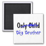 Big Brother (No More Only Child) Magnets