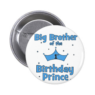 Big Brother of the 1st Birthday Prince 2 Inch Round Button