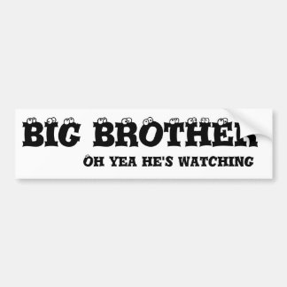 BIG BROTHER, Oh yea he's watching Bumper Sticker