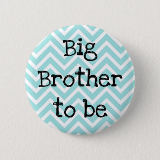 Big Brother to be teal Chevron Baby Shower pin