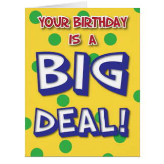 Big Deal Birthday Card