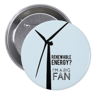 Big Fan of Renewable Energy Button