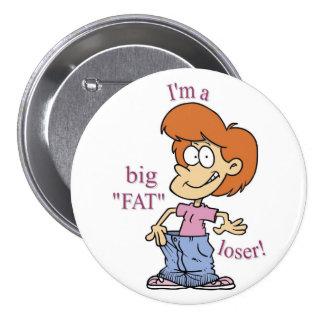 BIG FAT LOSER Button