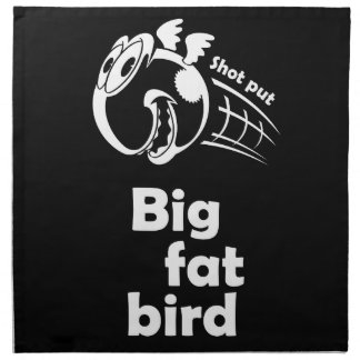 Big fat shot put bird napkin