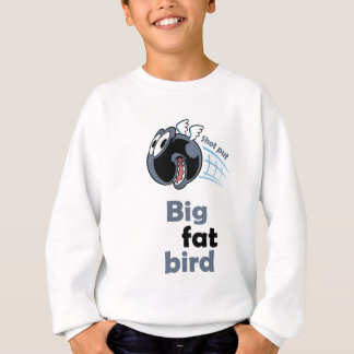 Big fat shot put bird sweatshirt