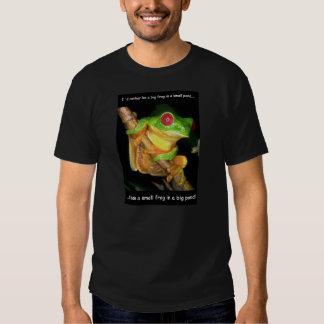 Big frog/small pond shirts
