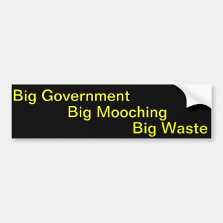 Big Government Big Mooching Big Waste Bumper Sticker