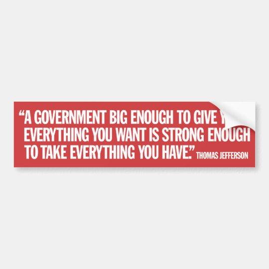 Big Government Conservative Quote Bumper Sticker