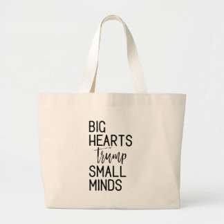 Big Hearts Trump Small Minds Anti-Trump Resistance Large Tote Bag
