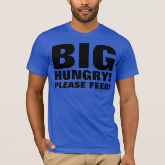 BIG HUNGRY T-Shirt