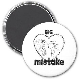 BIG MISTAKE 3 INCH ROUND MAGNET