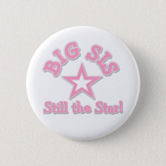 Big Sister Still the Star 2 Inch Round Button