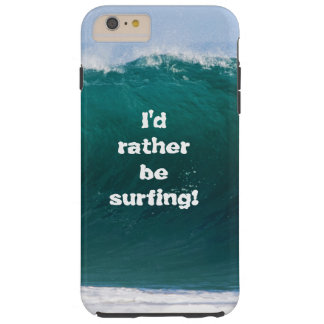 Big Wave I'd Rather Be Surfing Cell Phone Cover