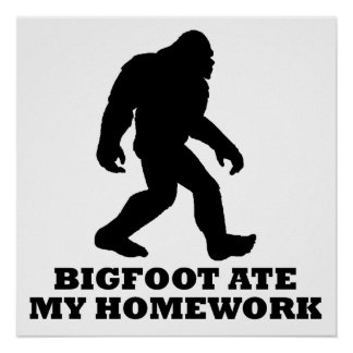 Bigfoot Ate My Homework Poster